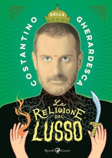 """Libri: Costantino della Gherardesca in uscita con """"La religione del lusso"""""""