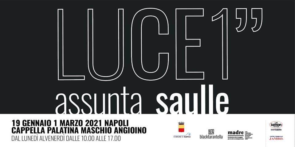 """Riapre al Maschio Angioino di Napoli da martedì 19 gennaio  """"LUCE 1"""" di Assunta Saulle"""