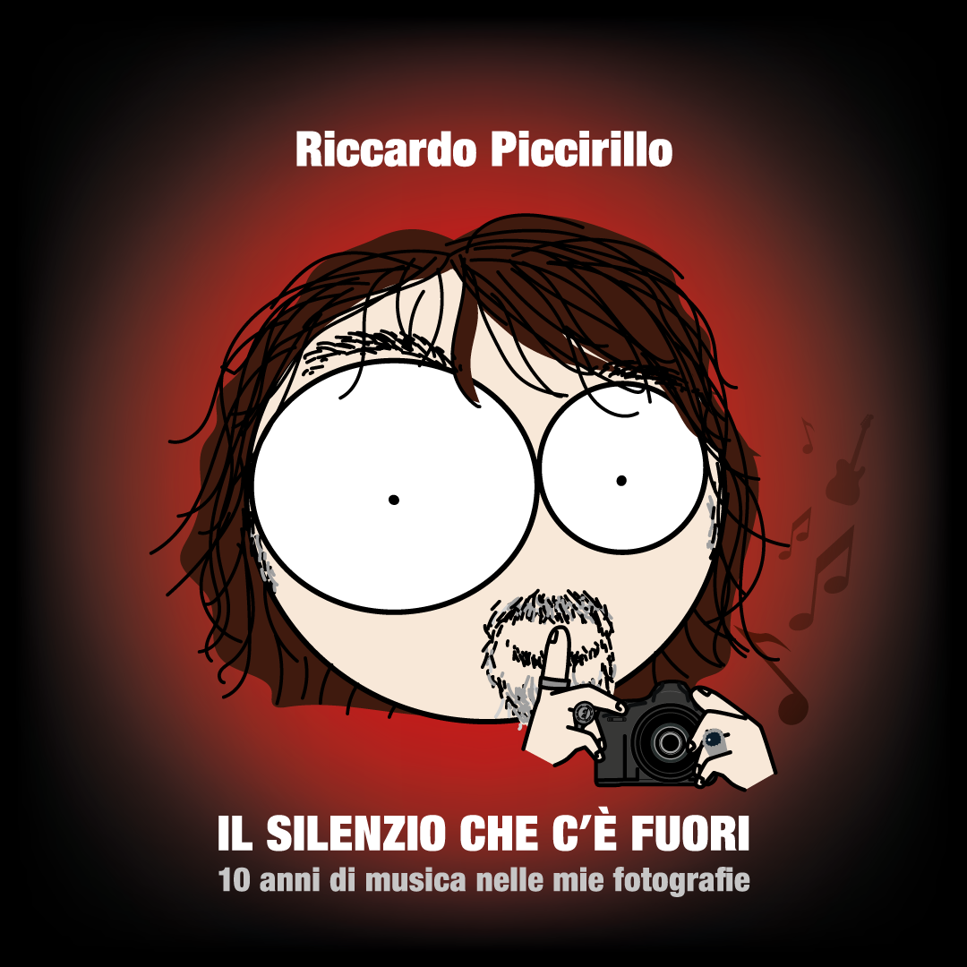 """Riccardo Piccirillo-RicPic, """"Il Silenzio che c'é fuori"""" dieci anni di musica nelle mie fotografie."""