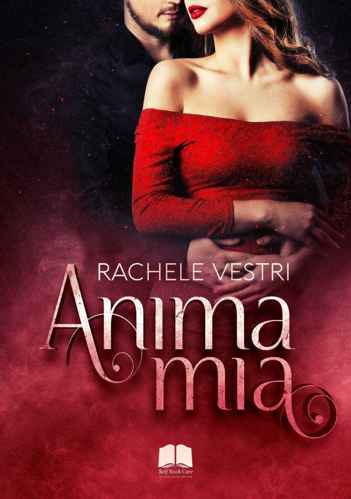 Anima mia, libro d'esordio di Rachele Vestri. Romanzo dallo stile narrativo delicato e crudo, mai sdolcinato.